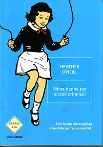 Ninna nanna per piccoli criminali di Heather O'Neill