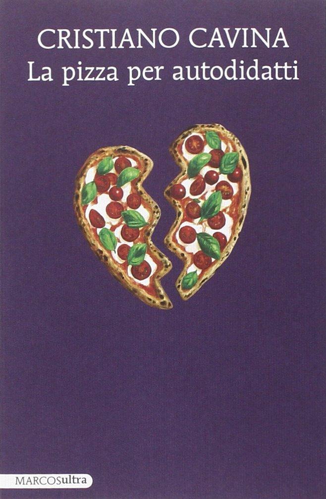 La pizza per autodidatti di Cristiano Cavina