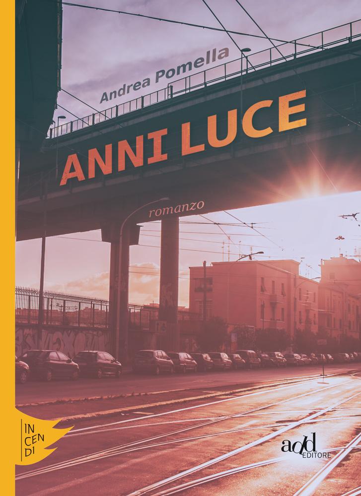 Anni luce di Andrea Pomella