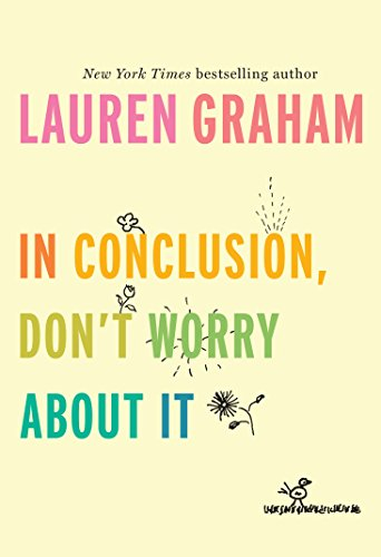 In conclusion, don't worry about it di Lauren Graham