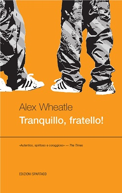 Tranquillo, fratello! di Alex Wheatle