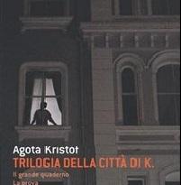 Trilogia della città di K di Agota Kristof