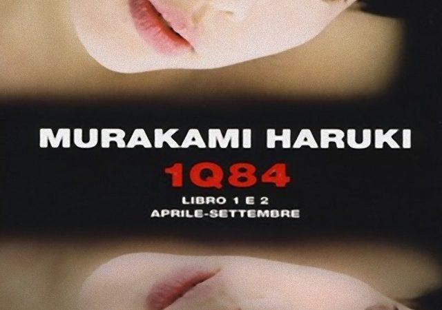 1Q84. Libro 1 e 2. APRILE-SETTEMBRE di Haruki Murakami