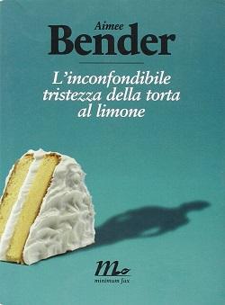 L'inconfondibile tristezza della torta al limone di Aimee Bender