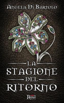 La stagione del ritorno di Angela Di Bartolo