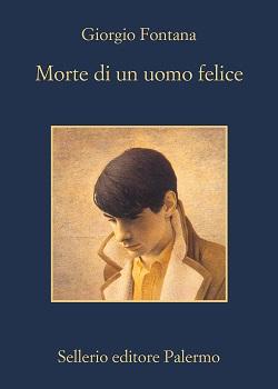 Morte di un uomo felice di Giorgio Fontana
