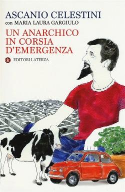 Un anarchico in corsia d'emergenza di Ascanio Celestini con Maria Laura Gargiulo