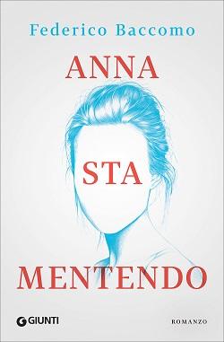 Anna sta mentendo di Federico Baccomo