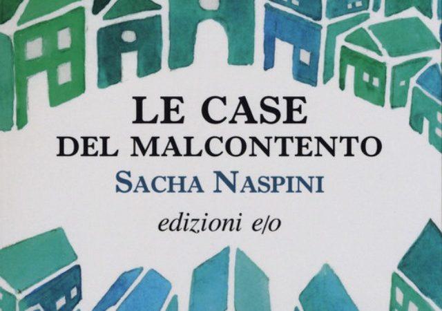 Le Case del malcontento di Sacha Naspini