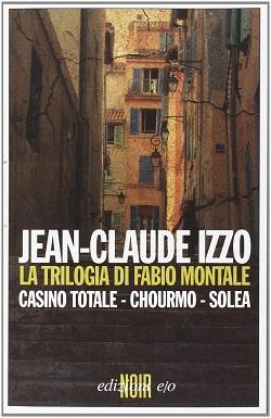 La trilogia di Fabio Montale di Jean-Claude Izzo