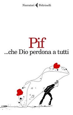 ...che Dio perdona a tutti di Pif Pierfrancesco Diliberto