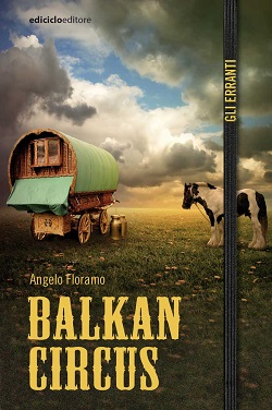Balkan Circus di Angelo Floramo