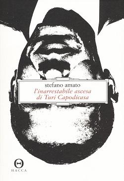 L'inarrestabile ascesa di Turi Capodicasa di Stefano Amato