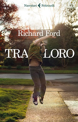 Tra loro di Richard Ford