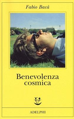 Benevolenza cosmica di Fabio Bacà