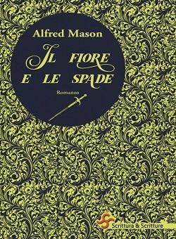 Il fiore e le spade di Alfred Mason