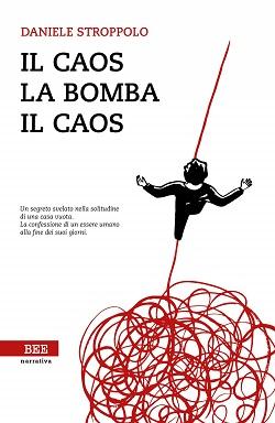 Il caos la bomba il caos di Daniele Stroppolo