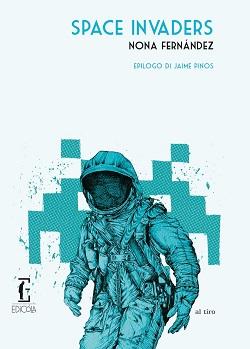 Space Invaders di Nona Fernández