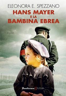 Hans Mayer e la bambina ebrea di Eleonora E. Spezzano