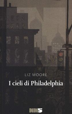 I cieli di Philadelphia di Liz Moore