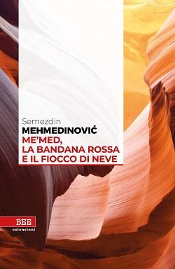 Me'med la bandana rossa e il fiocco di neve di Semezdin Mehmedinović