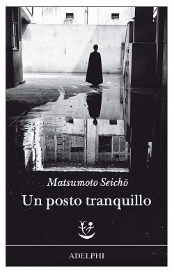 Un posto tranquillo di Mastumoto Seichō
