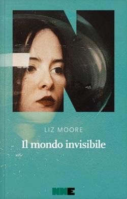 Il mondo invisibile di Liz Moore